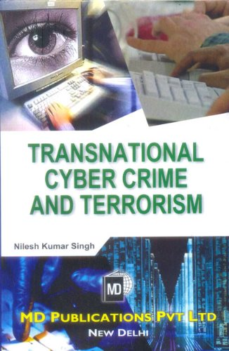 Transnational Cyber Crime And Terrorism: Nilesh Kumar Singh