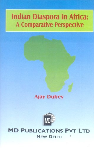 Indian Diaspora In Africa : A Comparative Perspective: Ajay Dubey