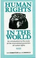 Human Rights in the World (First Indian: ROBERTSON & MERRILLS