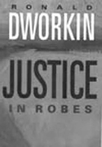 Justice in Robes (8175345683) by Ronald Dworkin