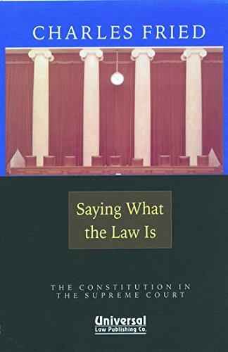 9788175346680: Saying What the Law is (the Constitution in the Supreme Court)
