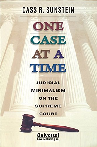 9788175347342: One Case at a Time - Judicial Minimalism on the Supreme Court