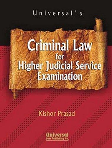 Criminal Law for Higher Judicial Service Examination,: KISHORE PRASAD