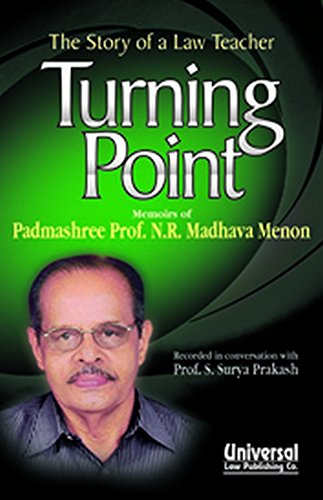 Turning Point: The Story of a Law Teacher: Menon, Prof. Madhava N.R.