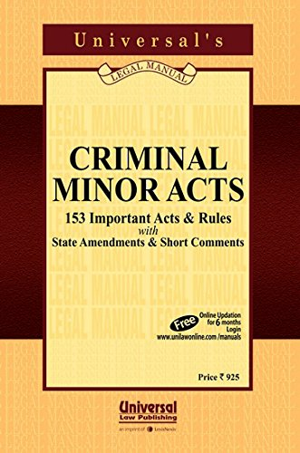 Criminal Minor Acts (153 Important Acts and: UNIVERSAL'S Legal Manual