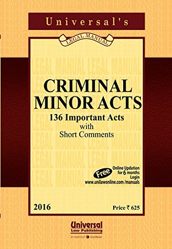 Criminal Minor Acts (136 Important Acts and: UNIVERSAL'S Legal Manual