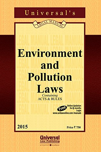 Environment and Pollution Laws (Containing Acts and: UNIVERSAL'S Legal Manual