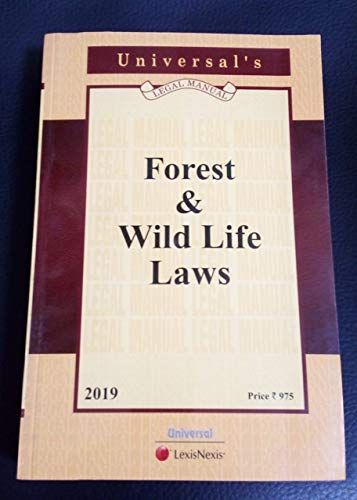 Forest and Wild Life Laws: UNIVERSAL'S Legal Manual