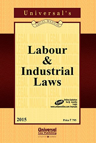Labour and Industrial Law Manual,: UNIVERSAL'S Legal Manual