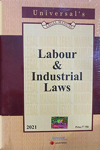 Labour and Industrial Laws: Universal?s Legal Manual