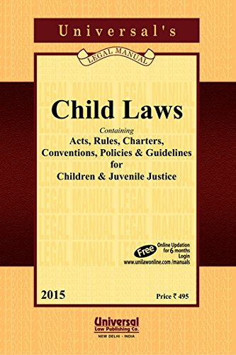 Child Laws - Containing Acts, Rules, Charters,: UNIVERSAL'S Legal Manual