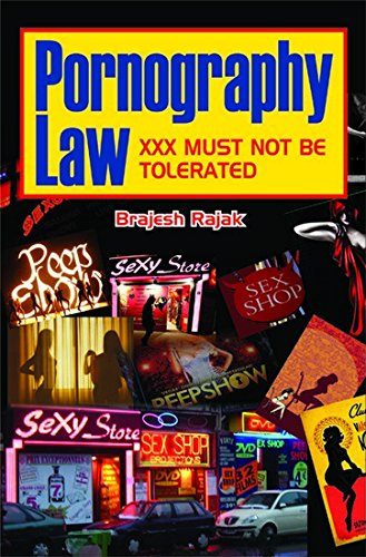 Pornography Law - XXX Must Not Be: Brajesh Rajak