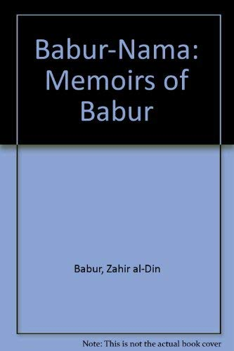 Babur - Nama (Memoirs of Babur). Two vols. Bound in One. Translated from the original Turki Text by...
