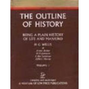 The Outline of History: Being a Plain History of Life and Mankind, 2 Vols: H G Wells, Ernest Barker...