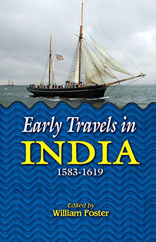 Early Travels in India (1583-1619): William Foster