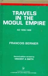 Travels in the Mogul Empire Ad 1656-1668: Bernier, Francois