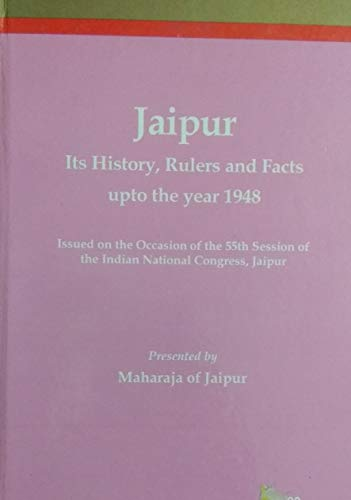 9788175362758: Jaipur: Its History, Rulers, and Facts Upto the Year 1948: Its History, Rulers and Facts Up to 1948