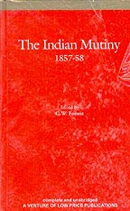 The Indian Mutiny 1857-58 - Vol. 4: G W Forrest