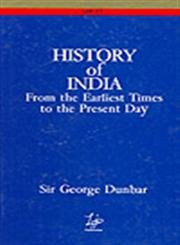 A History of India from the Earliest Times to the Present Day: George Dunbar
