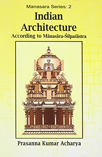 Indian Architecture: According to Manasara Silpasastra (Manasara Series: 2)