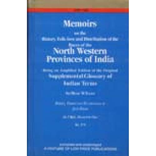 Memoirs on the History, Folk-lore and Distribution of the Races of the North Western Provinces of ...