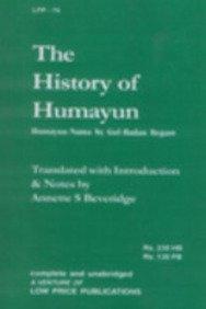 The History of Humayun (Humayun - Nama): Gul Badan Begam