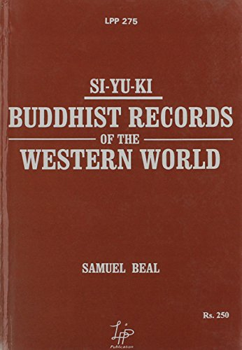 Si-Yu-Ki: Buddhist Records of the Western World: Samuel Beal