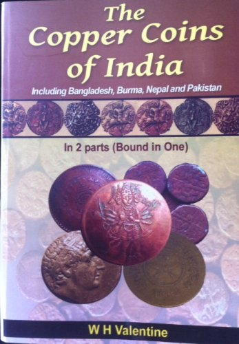 The Copper Coins of India (Two Parts Bound in One): W.H. Valentine