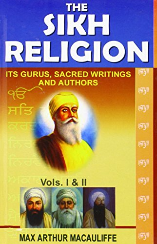 9788175364578: The Sikh Religion: Its Gurus, Sacred Writings and Authors