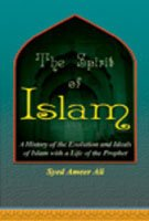 9788175365223: The Spirit of Islam a History of the Evolution and Ideals of Islam With a Life of The Prophet
