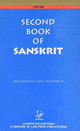 Second Book of Sanskrit: Being a Treatise on Grammar with Exercises: Sir Ramakrishna Gopal ...
