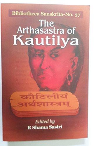 The Arthasastra of Kautilya: R. Shama Sastry