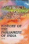 History of the Parliament of India: Kashyap Subhash C.