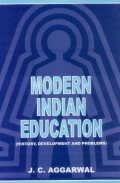 Modern Indian Education : History Development and: J C Aggarwal
