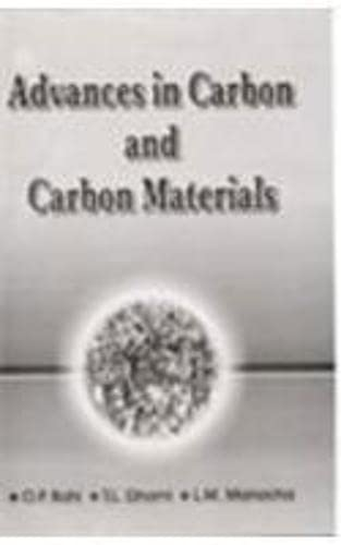 Advances in Carbon and Carbon Materials: O P Bahl