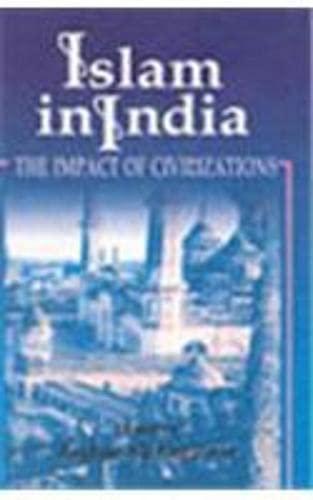 Islam in India : The Impact of: Asghar Ali Engineer