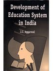 Development of Education System in India: Aggarwal J.C.