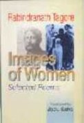 Rabindranath Tagore: Images of Women, Selected Poems: Jadu Saha