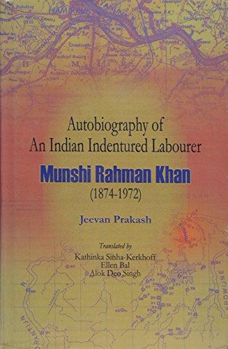 9788175412439: Autobiography of an Indian Indentured Labourer: Munshi Rahman Khan 1874-1972