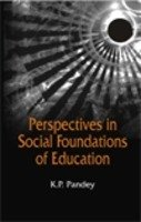 Perspectives in Social Foundations of Education: K.P. Pandey