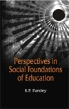 Perspectives in Social Foundations of Education: Pandey K.P.