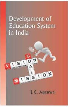 Development of Education System in India: J.C. Aggarwal