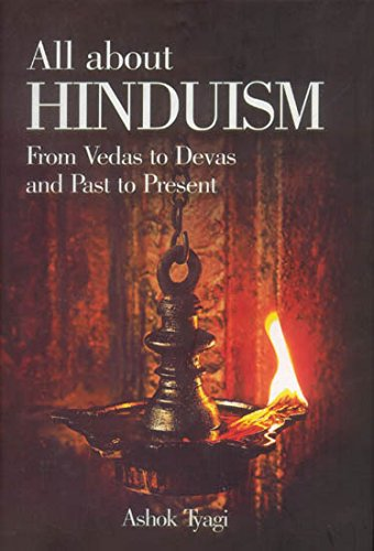 9788175417960: All About Hinduism: From Vedas to Devas and the Past and Present