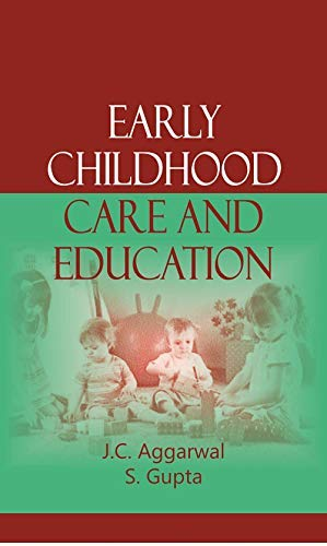 Early Childhood Care and Education, Principles &: J.C. Aggarwal, S.