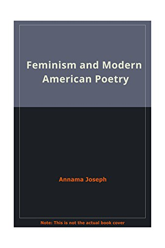 9788175510098: Feminism And The Modern American Poetry: With a focus on Sylvia Plath, Anne Sexton, Adrienne Rich