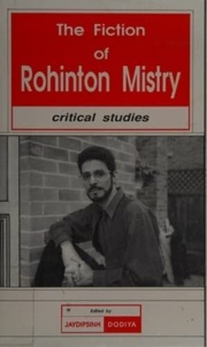 The Fiction Of Rohinton Mistry Critical Studies: Jaydipsinh Dodiya