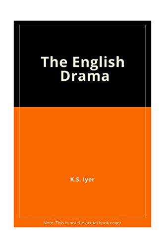 The English Drama: Traces the Course of: K.S. Iyer