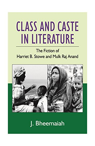 9788175511613: Class and Caste in Literature: The Fiction of Harriet B. Stowe and Mulk Raj Anand