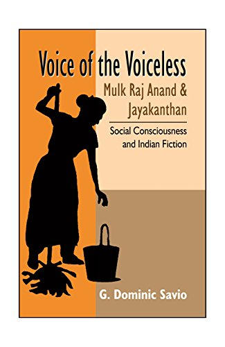 Voices of the Voiceless : Mulk Raj Anand and Jayakanthan : Social Consciousness and Indian Fiction:...