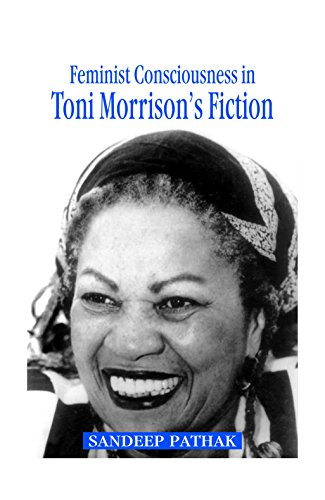 Feminist Consciousness in Toni Morrison's Fiction: Pathak Sandeep